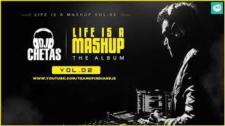LIFE IS A MASHUP VOL.2 | THE ALBUM 2019 | DJ CHETAS | Download Full Albums | TEAM OF INDIAN DJS