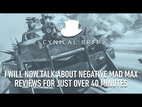 I will now talk about negative Mad Max reviews for just over 40 minutes