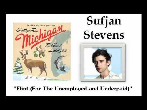 Flint (for the unemployed and underpaid) - Sufjan Stevens