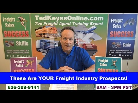 [TKO] ♦ These Are YOUR Freight Industry Prospects! ♦ TedKeyesOnline.com