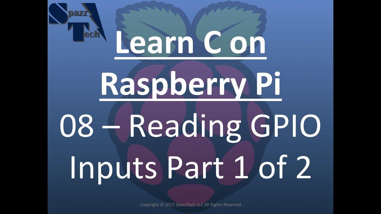 Learn C Programming On Raspberry Pi 08 Reading Gpio Inputs Youtube Wiringpi Input Interrupt