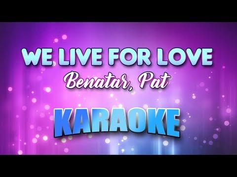 Benatar, Pat - We Live For Love (Karaoke & Lyrics)