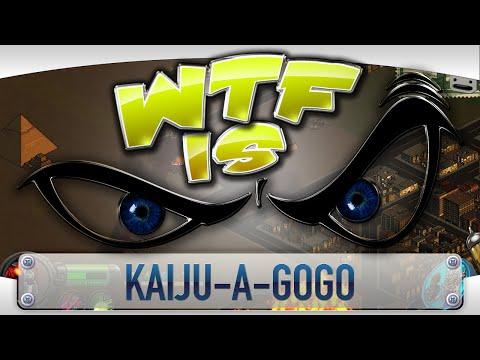 ► WTF Is... - Kaiju-A-GoGo ?
