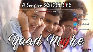Yaad Mujhe - School Life | Latest Hindi Songs 2017 | Astitva The Band