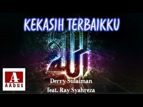 Kekasih Terbaik -  Derry Sulaiman feat.  Ray Shareza