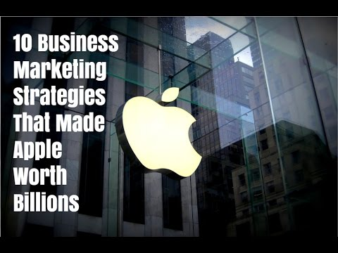10 Business Marketing Strategies That Made Apple Worth Billi