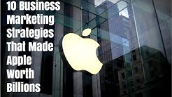 10 Business Marketing Strategies That Made Apple Worth Billions