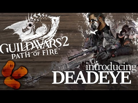 Guild Wars 2 Path of Fire - Introducing The Deadeye | The Rifle Wielding Thief