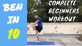 Full Body Workout for COMPLETE Beginners | Ben in 10