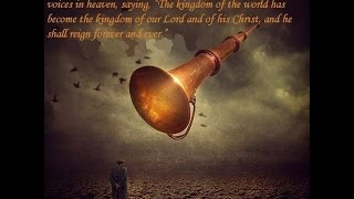 the seventh trumpet is sounded revelation 11 15 pastor david