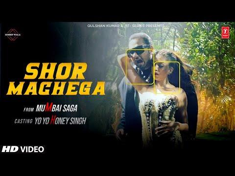 shor-machage-honey-singh-|-mumbai-saga-|-shor-machega-yo-yo-honey-singh-song-|-honey-singh-new-song