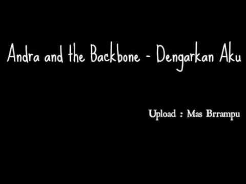 Andra and the Backbone   Dengarkan Aku
