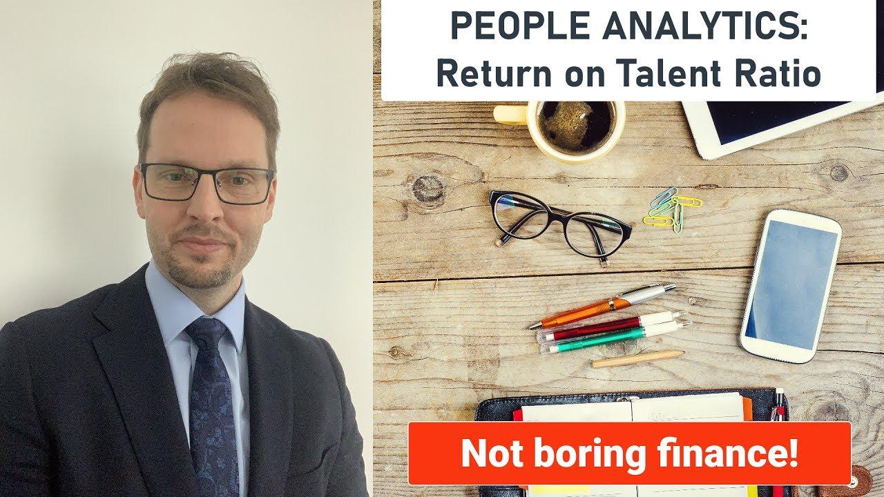 PEOPLE ANALYTICS: Return on Talent Ratio