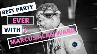 Best Party Ever with Marcus Alan Ward (NPi Entertainment)