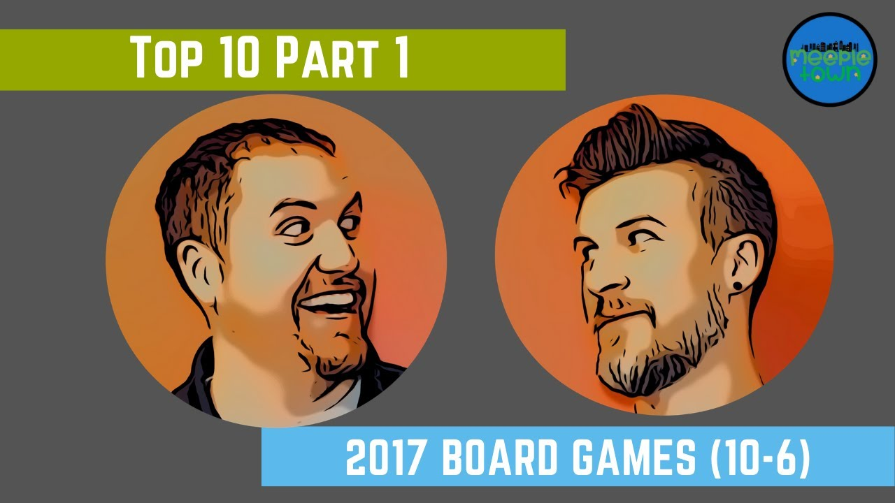 Top 10 Board Games of 2017 Part 1 (10-6)