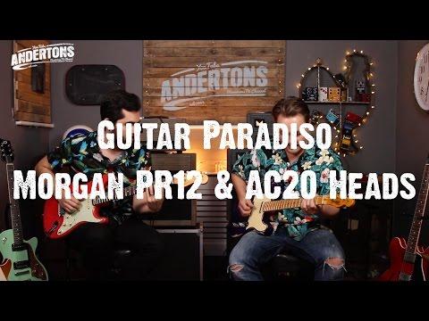 Guitar Paradiso - Morgan PR12 & AC20 Heads