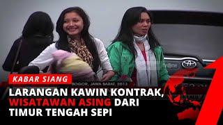 Kawin Kontrak Dilarang, Wisatawan Asing Menghilang | Kabar Siang tvOne