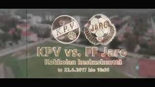 KPV - FF Jaro to 22.6.2017 - Ottelumainos