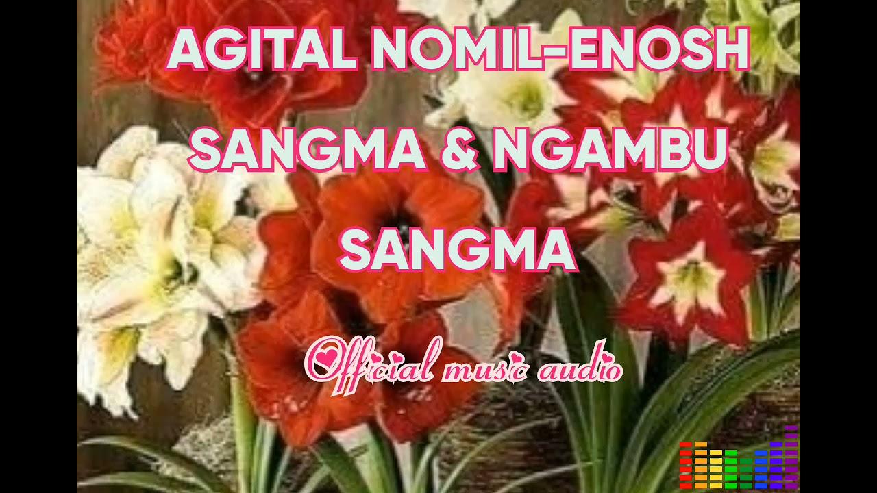 DOWNLOAD AGITAL NOMIL-ENOSH SANGMA & NGAMBU SANGMA OFFICIAL MUSIC AUDIO… Mp3 song