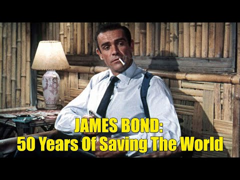 James Bond - 50 Years of Saving the World