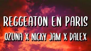 Ozuna x Dalex x Nicky Jam - Reggaetón En Paris (Lyrics/Letra)
