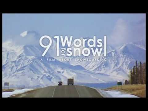 91 WORDS FOR SNOW - Snowboarding Movie 2005