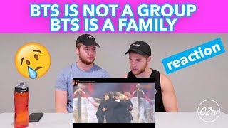 BTS IS NOT A GROUP, BTS IS A FAMILY | REACTION