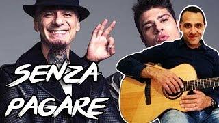 Senza Pagare - J-AX & Fedez - Chitarra - Facile