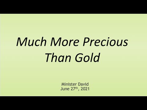 Much More Precious Than Gold — June 27th, 2021