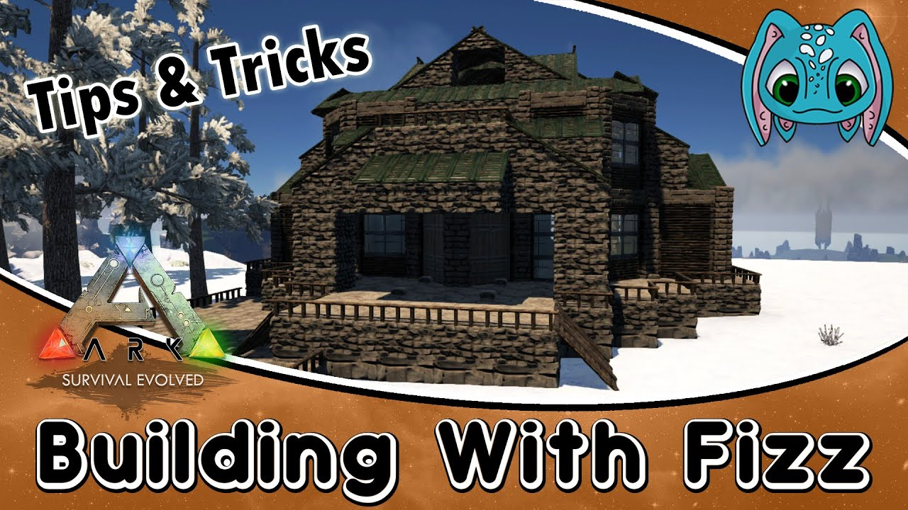 Ark survival evolved building w fizz tips tricks on for Construction tips and tricks