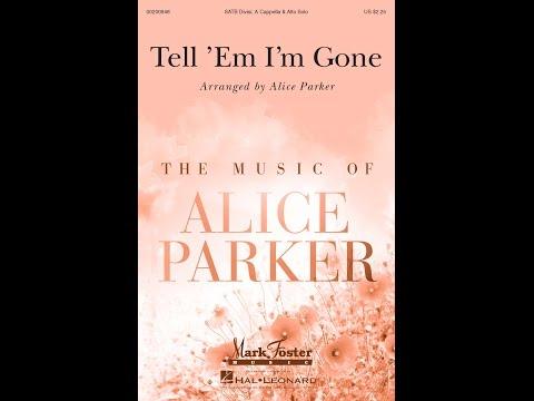 Tell Em Im Gone  Arranged  Alice Parker