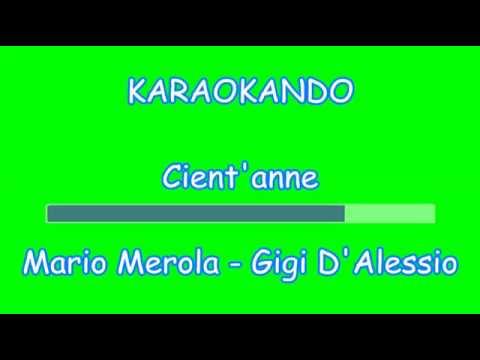 Karaoke Italiano - Cient'anne - Mario Merola - Gigi D'Alessio ( Testo )