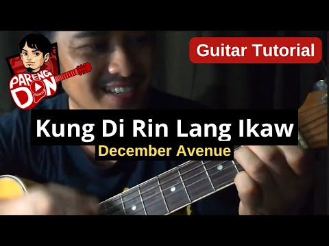 Guitar Tutorial Kung Di Rin Lang Ikaw Chords + Strumming - December Avenue feat Moira