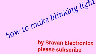 how to make blinking light