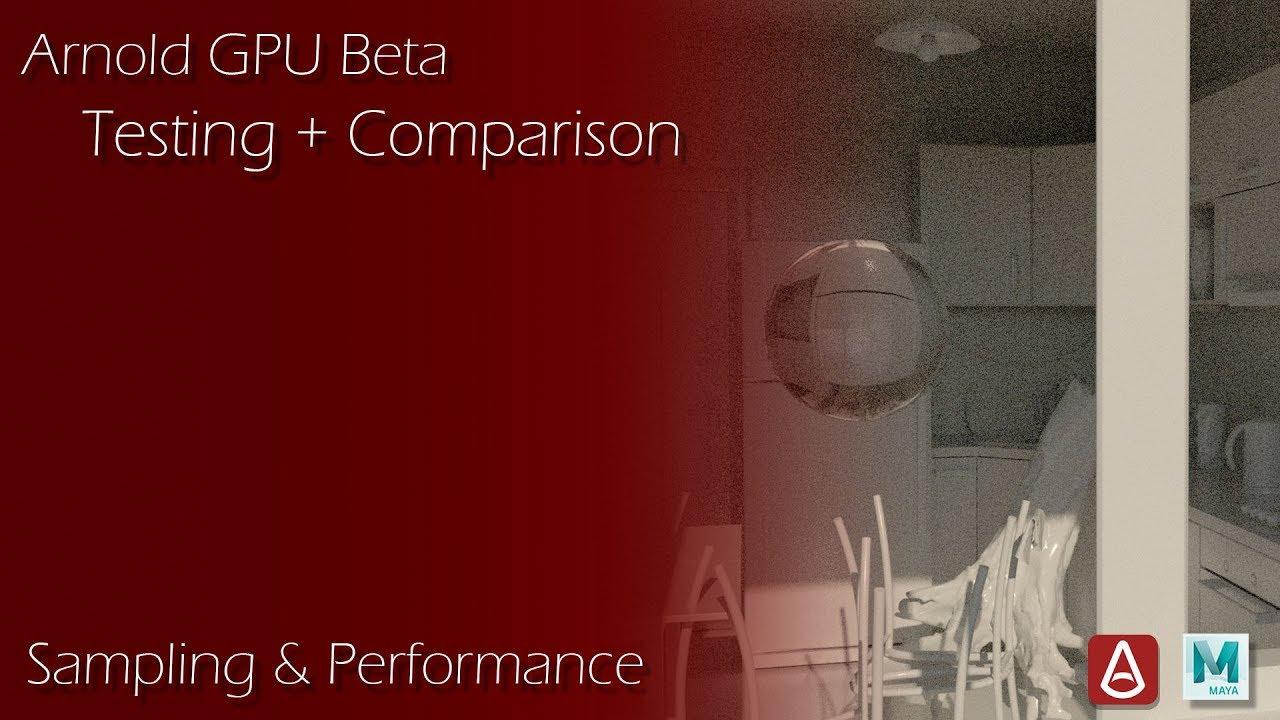 Arnold GPU Beta - Testing & Comparison - Sampling Performance