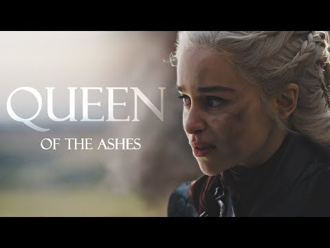 Daenerys Targaryen | Queen Of The Ashes