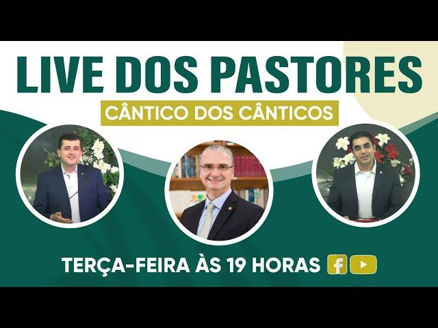 Live dos Pastores - 27/04/2021 - 19h - Cântico dos Cânticos (1a. parte)