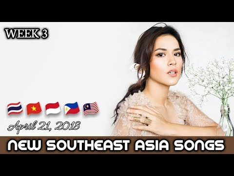 New Southeast Asia Songs - April 21, 2018 (Week 3)