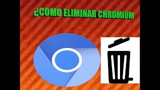 Cómo eliminar chromium 2017 sin programas