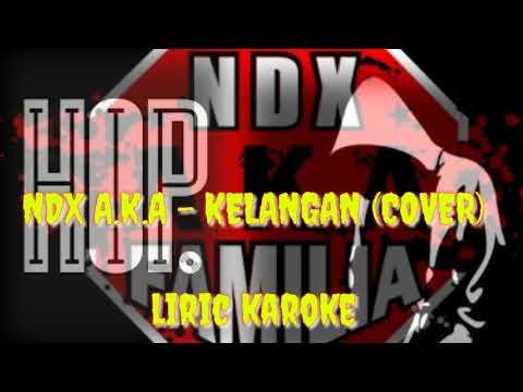 NDX A.K.A - KELANGAN (COVER + LIRIC)