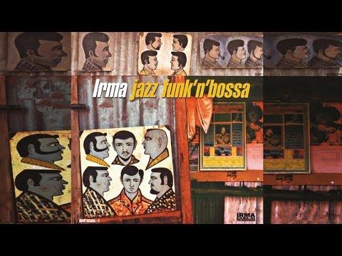 Irma Jazz Funk'n'Bossa - Top Lounge and Chillout Music - Acid Jazz Brazil