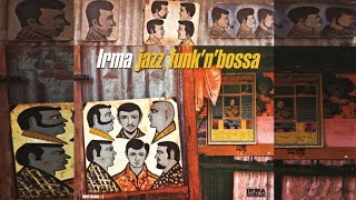 Irma Jazz Funk'n'Bossa - Top Lounge and Chillout Music - Acid Jazz Brazil