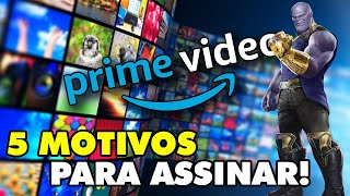 5 MOTIVOS PRA ASSINAR AMAZON PRIME VIDEO!