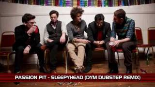 Passion Pit - Sleepyhead (DYM Dubstep Remix)
