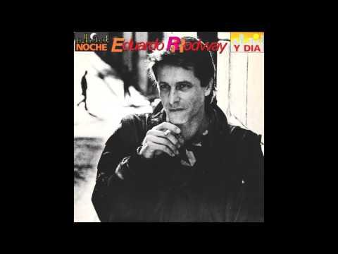EDUARDO RODRÍGUEZ RODWAY - NOCHE Y DIA (ÁLBUM COMPLETO) - 1987