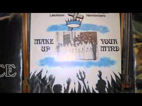Rev Andrew Latchison and the Gospel Harmonizers - Say Goodbye to the world