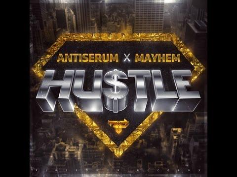 Antiserum & Mayhem - Hustle [HQ]