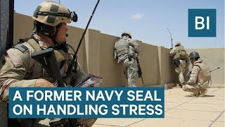 Former Navy SEAL Commander On How To Handle Stress