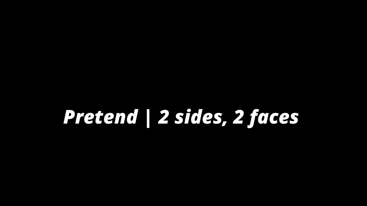 Download Pretend   2 sides, 2 faces   Spoken word poetry (Original)