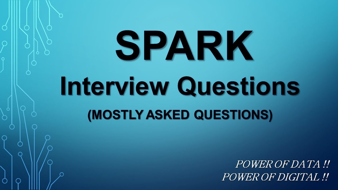 Spark Interview Questions and Answers || Apache Spark Tutorial